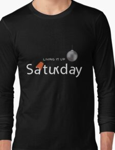 Saturday Nights Long Sleeve T-Shirt