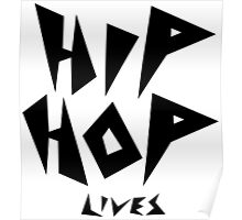 Hip Hop Lives - Black Poster