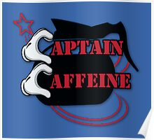Captain Caffeine Coffee Humor Poster