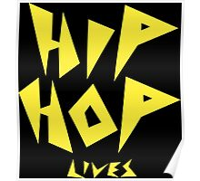 Hip Hop Lives - Yellow Poster
