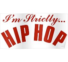 I'm Strictly Hip Hop - Red Poster
