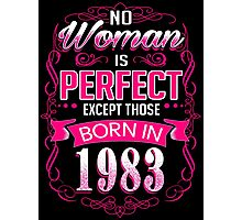 Perfect woman born in  1983 - 33th birthday Photographic Print