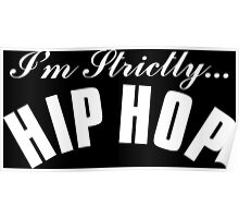 I'm Strictly Hip Hop - White Poster