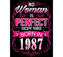 Perfect woman born in  1987 - 29th birthday Photographic Print