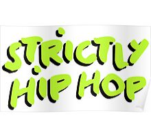 Strictly Hip Hop - Green Poster