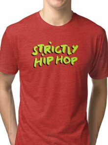 Strictly Hip Hop - Green Tri-blend T-Shirt