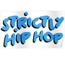 Strictly Hip Hop - Atcq Blue Poster