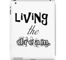 Living the Dream Text iPad Case/Skin