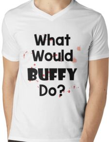 What Would Buffy Do? Mens V-Neck T-Shirt