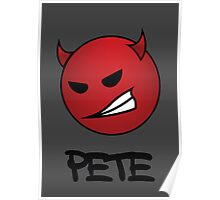 Pissed - Pete Poster