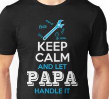 Keep Calm Papa Handle It Unisex T-Shirt