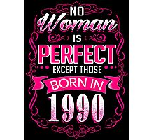 Perfect woman born in  1990 - 26th birthday Photographic Print