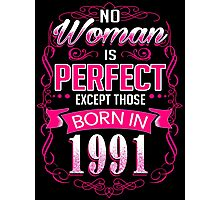 Perfect woman born in  1991 - 25th birthday Photographic Print