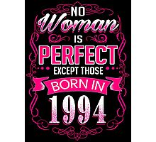 Perfect woman born in  1994 - 22th birthday Photographic Print