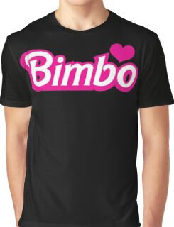 Bimbo in cute little dolly doll font Graphic T-Shirt