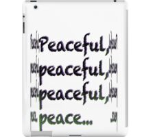 Peaceful, peaceful, peaceful, peace... iPad Case/Skin