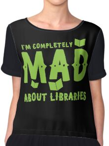 I'm completely mad about libraries Chiffon Top
