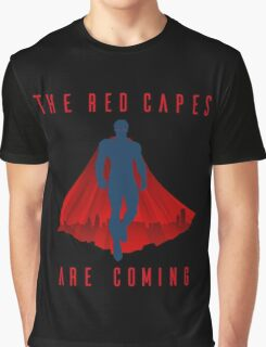The red capes are coming Graphic T-Shirt
