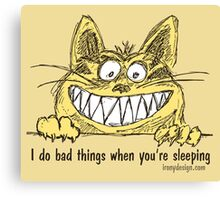 Cat Does Bad Things When You Sleep Humor Canvas Print