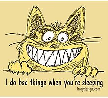 Cat Does Bad Things When You Sleep Humor Photographic Print