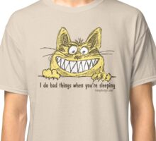 Cat Does Bad Things When You Sleep Humor Classic T-Shirt