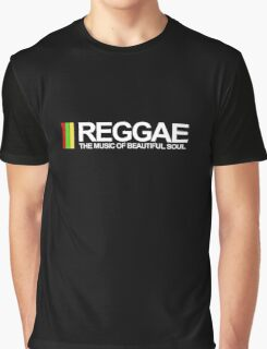 REGGAE - THE MUSIC OF BEAUTIFUL SOUL Graphic T-Shirt