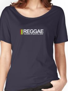 REGGAE - THE MUSIC OF BEAUTIFUL SOUL Women's Relaxed Fit T-Shirt