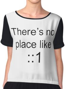 There's no place like localhost (ipV6) black Chiffon Top