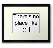 There's no place like localhost (ipV6) black Framed Print