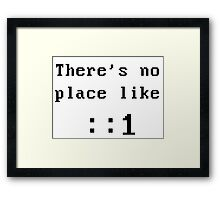 There's no place like localhost (ipV6) black dos font Framed Print