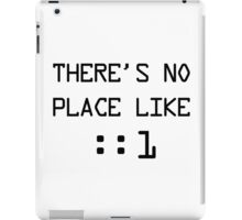 There's no place like localhost (ipV6) black pc font iPad Case/Skin