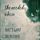 She needed a hero by Sybille Sterk