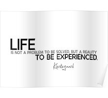 life is to be experienced - kierkegaard Poster