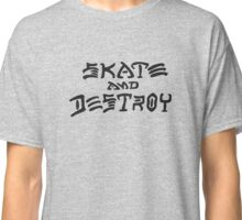 Skate and Destroy (Black) Classic T-Shirt