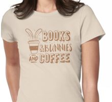 books and bunnies and coffee Womens Fitted T-Shirt