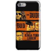 The Dude, the Bud and the Kinda Funny Lookin' iPhone Case/Skin