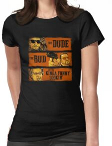 The Dude, the Bud and the Kinda Funny Lookin' Womens Fitted T-Shirt