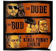 The Dude, the Bud and the Kinda Funny Lookin' Poster