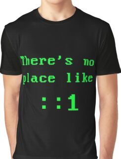 There's no place like localhost (ipV6) green Graphic T-Shirt