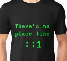 There's no place like localhost (ipV6) green Unisex T-Shirt