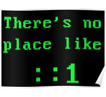 There's no place like localhost (ipV6) green Poster