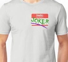 Hello my name is Joker Unisex T-Shirt
