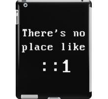 There's no place like localhost (ipV6) white dos font iPad Case/Skin