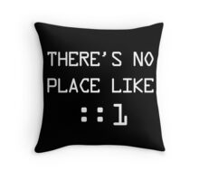 There's no place like localhost (ipV6) white pc font Throw Pillow