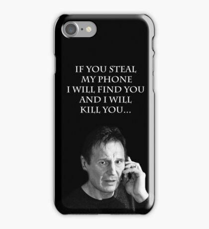 I will find you iPhone Case/Skin