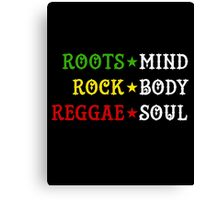 Roots Mind Rock Body Reggae Soul Canvas Print