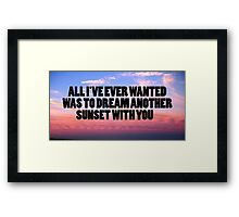 dream another sunset Framed Print