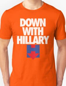 DOWN WITH HILLARY T-Shirt