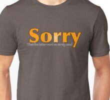 Sorry, That Five Letter word so rarely used? Orange Unisex T-Shirt