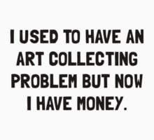 Money Art Collecting Problem Baby Tee